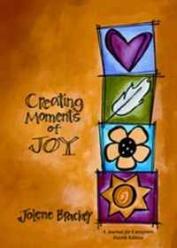 Creating Moments of Joy for the Person with Alzheimer's or Dementia - Jolene Brackey