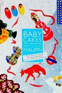 Babycakes (Tales of the City Series, V. 4) - Armistead Maupin