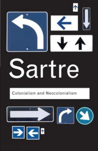 Colonialism and Neocolonialism - Jean-Paul Sartre, Azzedine Haddour