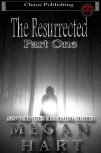 The Resurrected -- Part One - Megan Hart