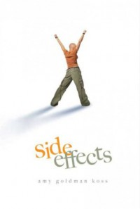 Side Effects[ SIDE EFFECTS ] by Koss, Amy Goldman (Author) Oct-03-06[ Hardcover ] - Amy Goldman Koss