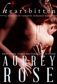 Heartbitten: A New Adult Vampire Romance Novel - Aubrey Rose