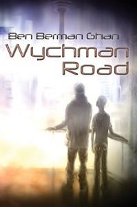 Wychman Road - Ben Berman Ghan