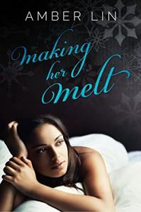 Making Her Melt - Amber Lin