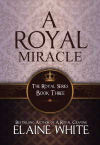 A Royal Miracle - Elaine  White