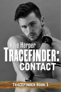 Tracefinder: Contact - Kaje Harper