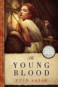 The Young Blood (No Better Angels Book 4) - Erin Satie