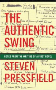 The Authentic Swing: Notes From the Writing of a First Novel - Steven Pressfield