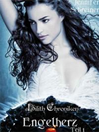 Engelherz (Die Lilith-Chroniken, #1) - Jennifer Schreiner