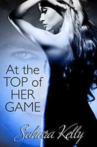 At the Top of her Game - Sahara Kelly
