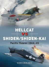 HELLCAT vs SHIDEN/SHIDEN-KAI: Pacific Theater 1944-45 - Tony Holmes
