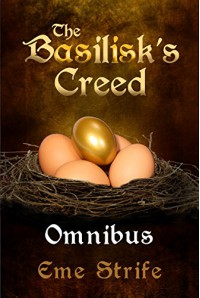 The Basilisk's Creed Omnibus (Volumes One, Two, and Three - The Basilisk's Creed # 1) - Eme Strife