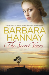 The Secret Years - Barbara Hannay