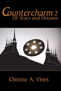 Countercharm 2: Of Stars and Dreams - Cherese A. Vines