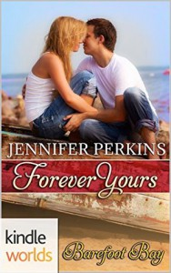 Barefoot Bay: Forever Yours - Jennifer  Perkins