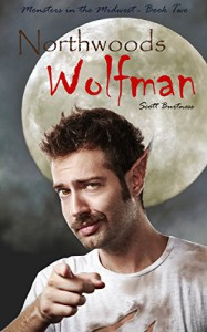 Northwoods Wolfman (Monsters in the Midwest Book 2) - Scott Burtness