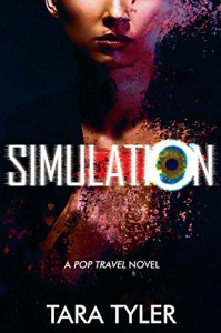 Simulation: A Pop Travel Novel - Tara Tyler
