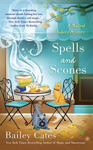 Spells and Scones - Bailey Cates