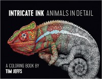 Intricate Ink: Animals in Detail Coloring Book - Tim Jeffs