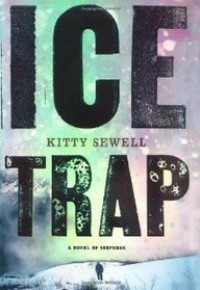 Ice Trap. A Novel of Suspense - Kitty Sewell