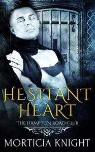 Hesitant Heart (The Hampton Road Club #1) - Morticia Knight