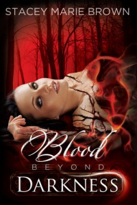 Blood Beyond Darkness - Stacey Marie Brown