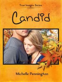 Candid (True Images, #1) - Michelle Pennington
