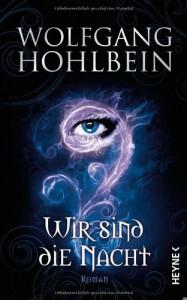 Wir sind die Nacht: Roman - Wolfgang Hohlbein