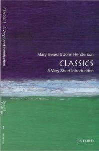 Classics: A Very Short Introduction - Mary Beard;John Henderson