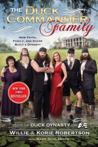 The Duck Commander Family: How Faith, Family, and Ducks Built a Dynasty - 'Willie Robertson',  'Korie Robertson'