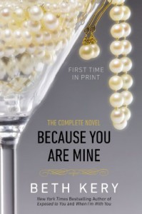 Because You Are Mine: The Complete Novel - Beth Kery