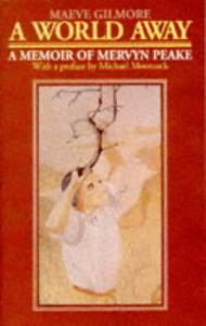 A World Away: Memoir of Mervyn Peake - Maeve Gilmore