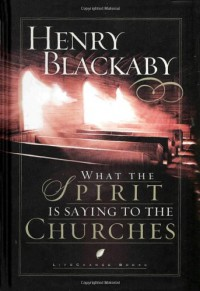 What the Spirit Is Saying to the Churches (LifeChange Books) - Henry Blackaby