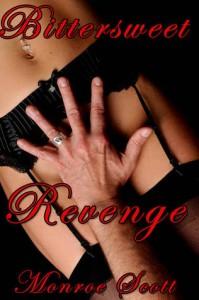 Bittersweet Revenge - Monroe Scott