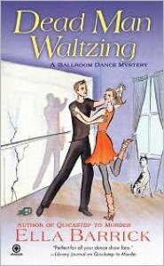 Dead Man Waltzing - Ella Barrick
