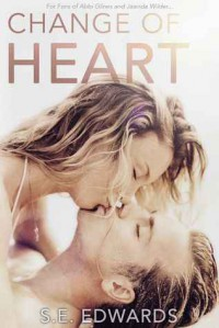 Change of Heart - Scarlett Edwards,  S.E. Edwards