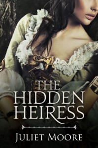 The Hidden Heiress - Juliet Moore