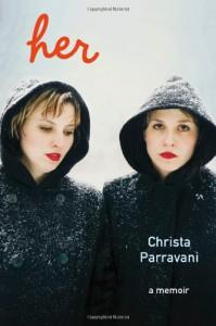 Her: A Memoir - Christa Parravani