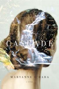Cascade - Maryanne O'Hara