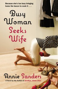 Busy Woman Seeks Wife - Annie Sanders