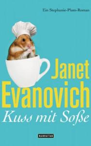 Kuss mit Soße: Ein Stephanie-Plum-Roman - Janet Evanovich