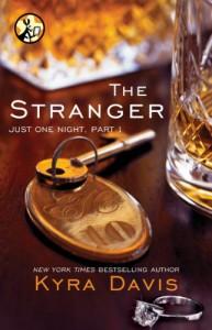 Just One Night, Part 1: The Stranger - Kyra Davis
