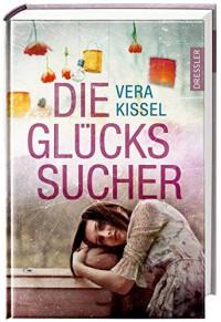 Die Glückssucher - Vera Kissel