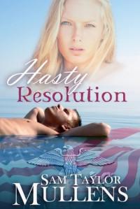 Hasty Resolution - Sam Taylor Mullens