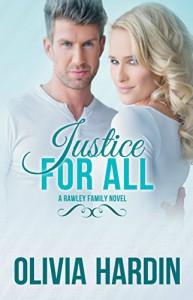 Justice for All (A Rawley Family Novel) - Olivia Hardin