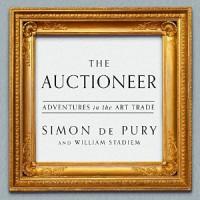 The Auctioneer: Adventures in the Art Trade - Simon De Pury