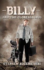 Billy And The Cloneasaurus - Stephen Kozeniewski