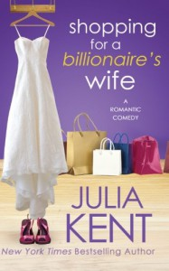 Shopping for a Billionaire's Wife (Volume 8) - Julia Kent