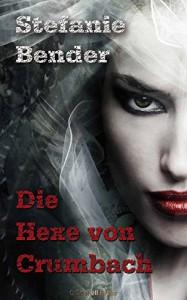 Die Hexe von Crumbach - Stefanie Bender