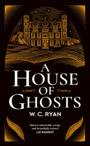 A House of Ghosts - w. c. Ryan